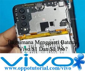 Mengganti Baterai Vivo S1 Dan S1 Pro