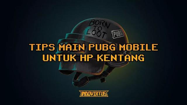 Tips Main PUBG Mobile agar tidak lag