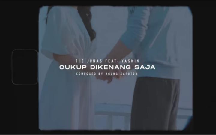 The Junas Feat Yasmin - Cukup Di Kenang Saja
