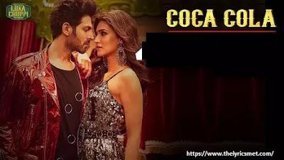 Coca Cola Song Lyrics  Neha Kakkar  Luka Chuppi  Kartik A, Kriti S  Tony Kakkar
