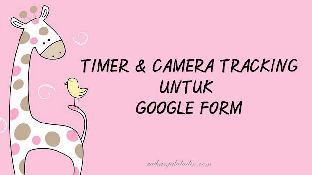 Timer dan Camera Tracking Untuk Google Form
