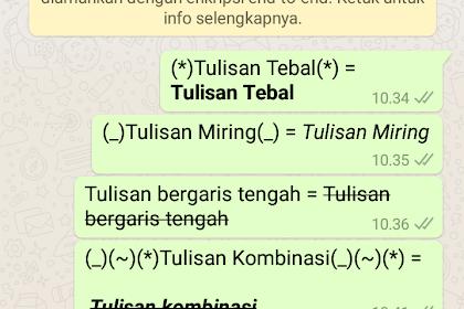 Trik Mengubah Tulisan WhatsApp Tebal/Miring/Garis Tengah dan Kombinasi Unik
