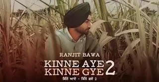 Kinne Aye Kinne Gye 2 Lyrics - Ranjit Bawa