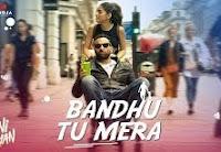 Bandhu Tu Mera lyrics- Jawaani Jaaneman | Saif Ali Khan | Yasser Desai
