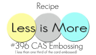 http://simplylessismoore.blogspot.com/2019/05/challenge-396-cas-embossing-less-than.html