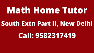 Best Math Home Tutor in South Extension Part-2 Delhi Call Now: 9582317419