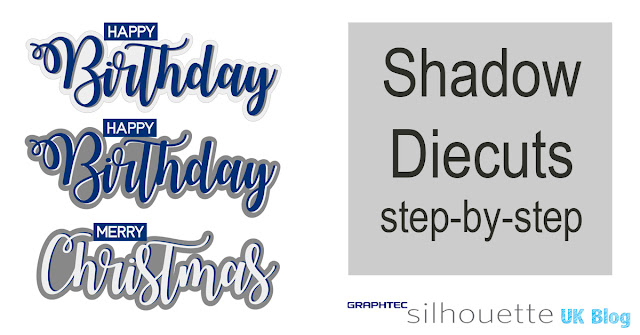 Make your own Shadow Diecuts with the Silhouette Cameo. Tutorial by Janet Packer for Graphtec Silhouette UK https://craftinhquine.blogspot.co.uk