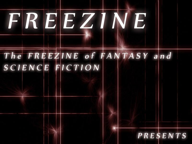 the FREEZINE of Fantasy and Science Fiction