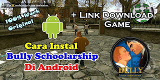 Cara Instal Game Bully Anniversary Edition Di Android 100% Work