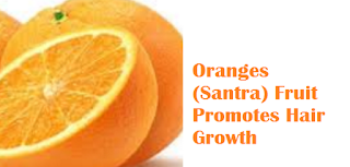 Health benefit of orange santra fruit Oranges (Santra) Fruit - Oranges (Santra) Fruit Promotes Hair Growth
