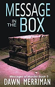 Message in the Box (Messages of Murder 5) by Dawn Merriman