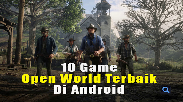 10 Game Open World Terbaik  Di Android