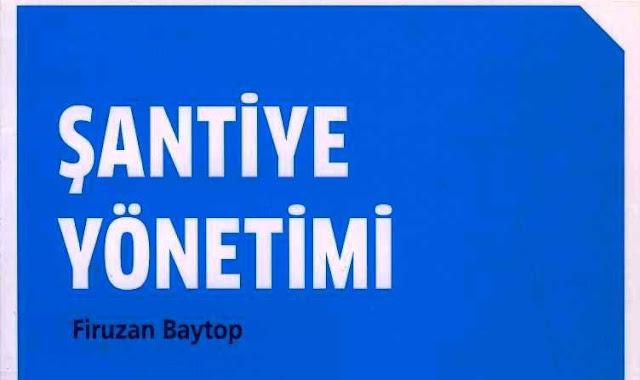 Firuzan Baytop- Şantiye Yönetimi