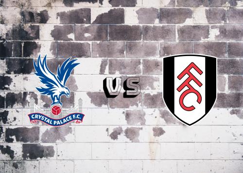 Crystal Palace vs Fulham  Resumen