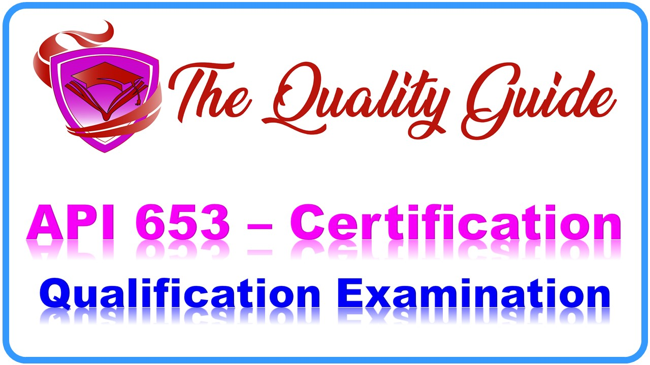 API 653 Certification, Qualification and Examination