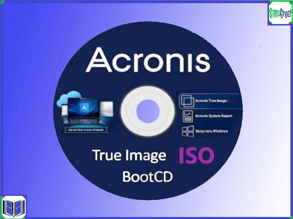 أسطوانة اكرونيس عمل نسخة إحتياطية للويندوز و الملفات  Acronis True Image iso 2020
