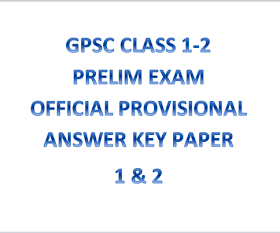 GPSC CLASS 1-2 PRELIM EXAM OFFICIAL PROVISIONAL ANSWER KEY PAPER 1 & 2