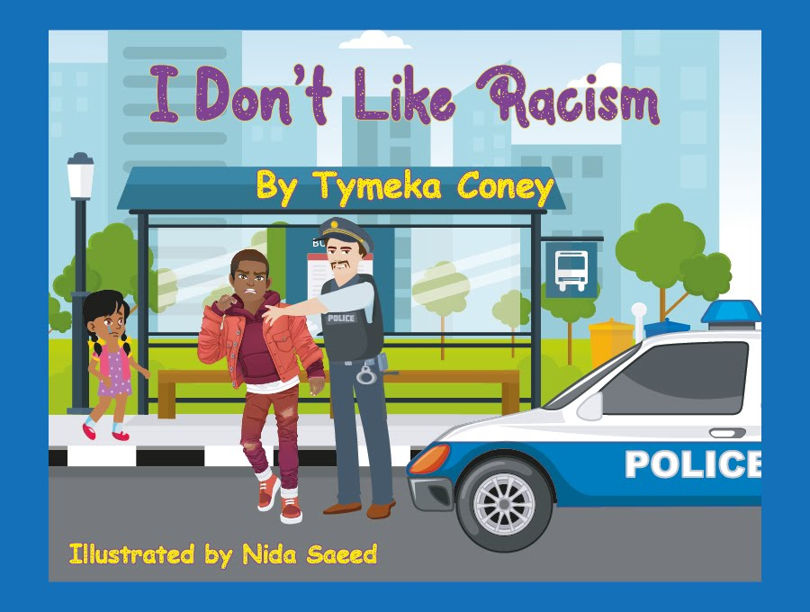 I Don't Like Racism by Tymeka Coney