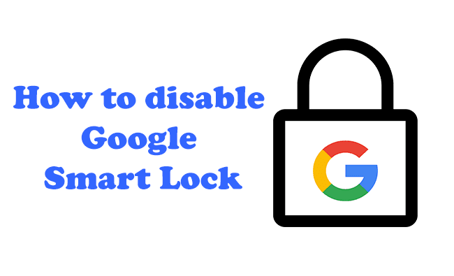 Disable Google Smart Lock