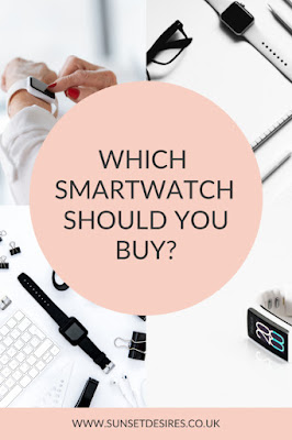 https://www.sunsetdesires.co.uk/2020/01/which-smartwatch-should-you-buy.html