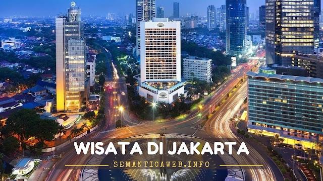 Rekomendasi Tempat Liburan Di Jakarta
