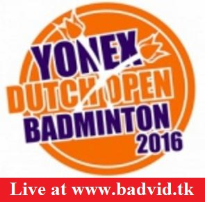 Yonex Dutch Open 2016 live streaming and videos