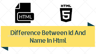 HTML: Difference Between Id And Name In Html
