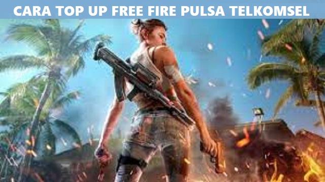 Cara Top Up Free Fire Pulsa Telkomsel