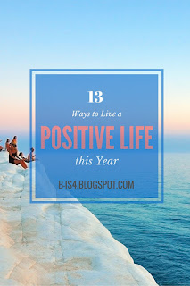 13 Ways to Live a More Positive Life