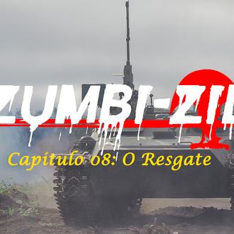 Zumbi-Zil - Capítulo 08: O resgate