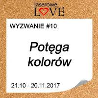 http://laserowelove.blogspot.com/2017/10/wyzwanie-10-potega-kolorow.html