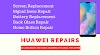 Huawei Screen Repair - Battery Replacement or Fix any Other Software Glitches on the Same Day