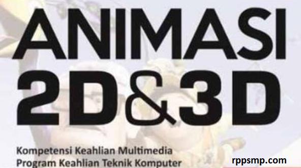 Rpp Teknik Animasi 2D 3D Kurikulum 2013 Revisi 2017/2018 dan Rpp 1 Lembar 2019/2020/2021 Kelas XI Semester 1 dan 2