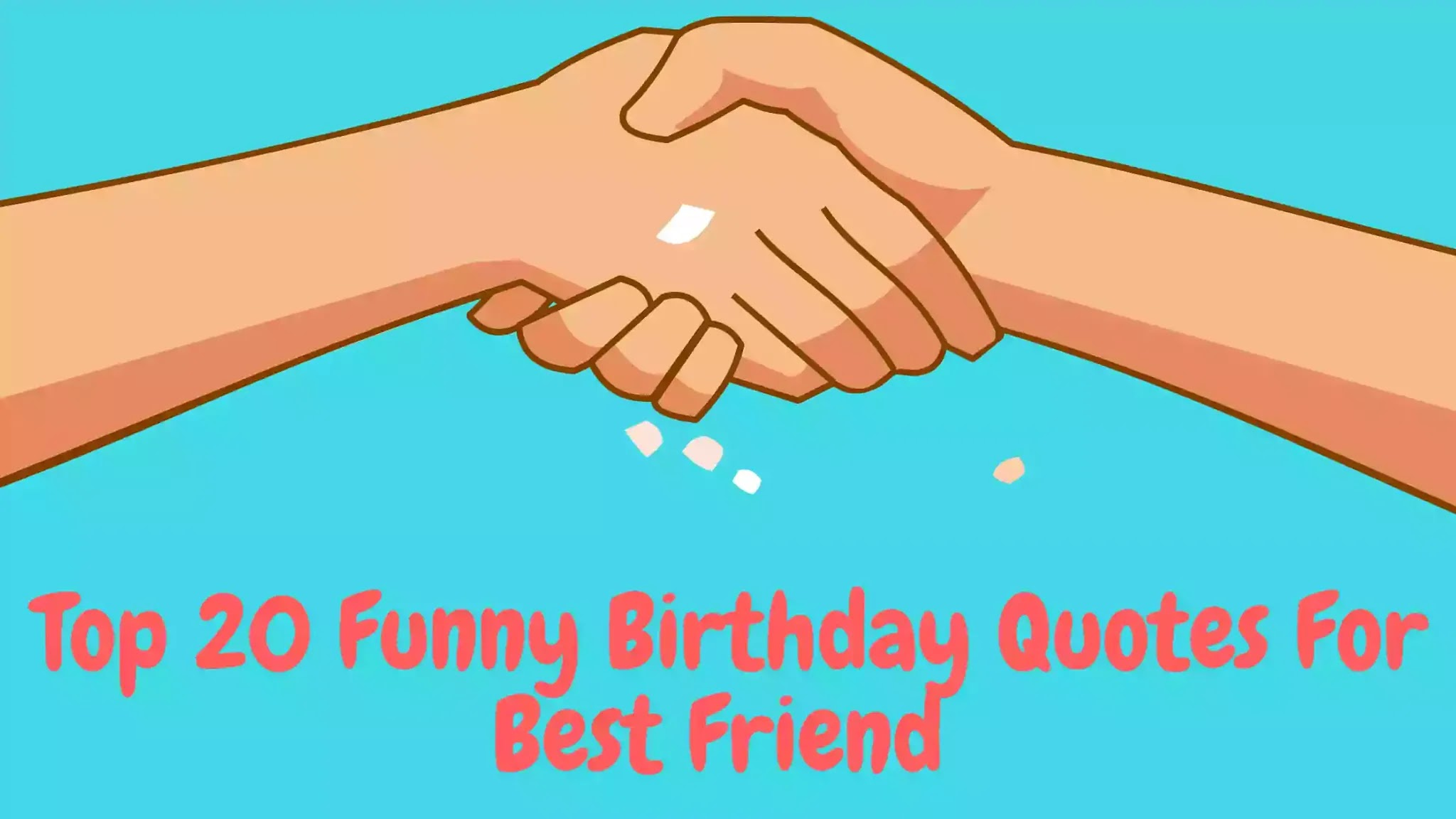 Top 20 Funny Birthday Quotes For Best Friend