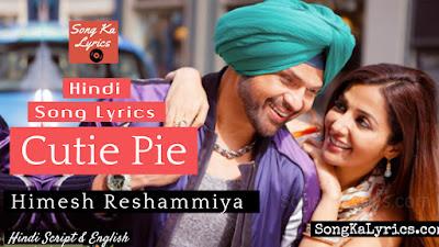 cutie-pie-lyrics-himesh-reshammiya