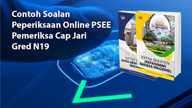 Contoh Soalan Peperiksaan Online PSEE Pemeriksa Cap Jari Gred N19