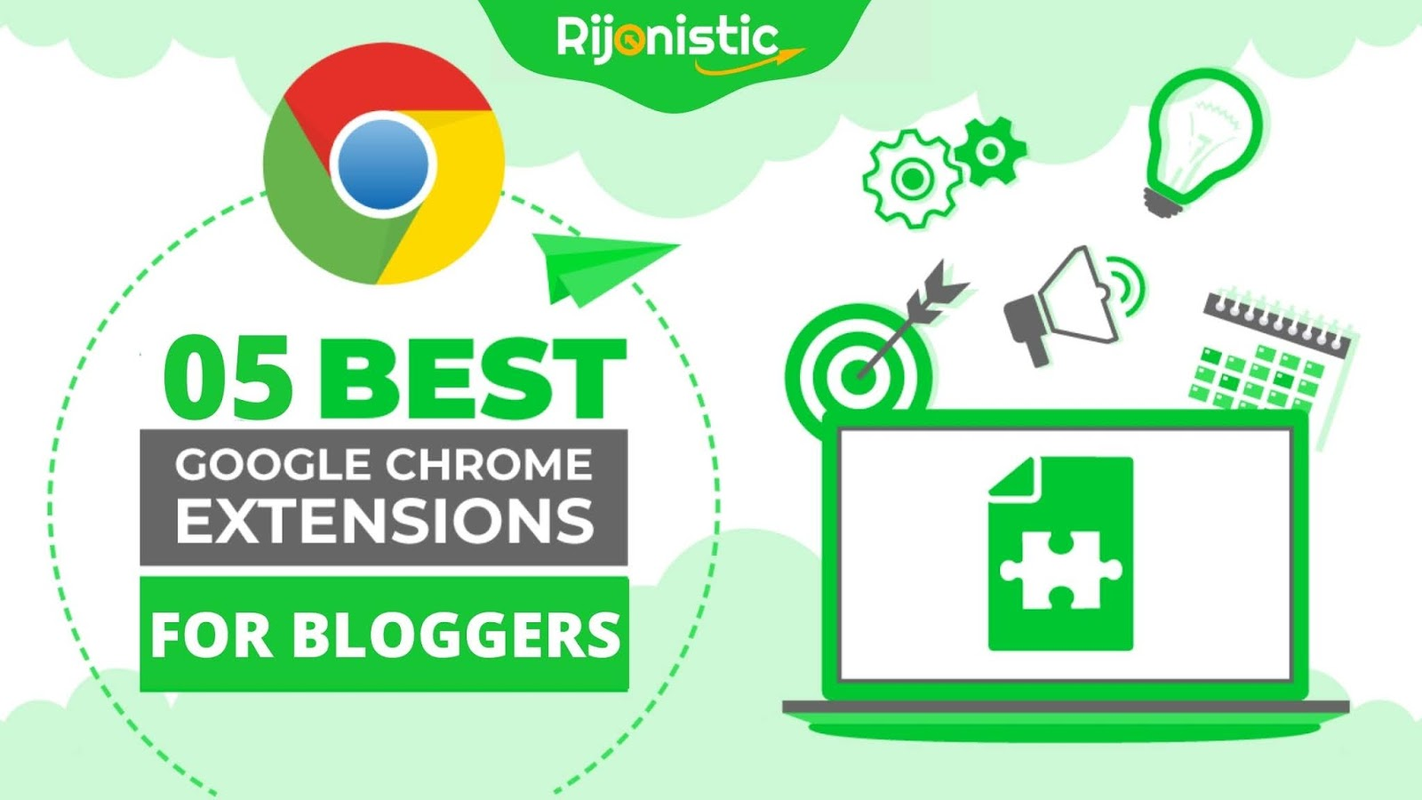 Top 5 google chrome extension for bloggers,