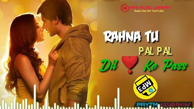 Rehna Tu Pal Pal Dil Ke Paas Ringtone Download
