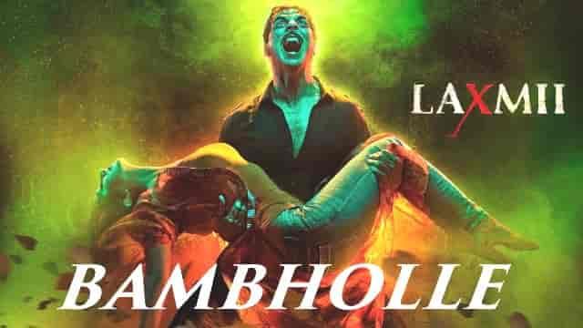 BamBholle Lyrics-Laxmii, Akshay Kumar, Viruss, HvLyRiCs