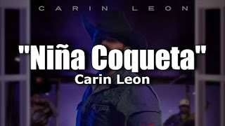 LETRA Niña Coqueta Carin Leon