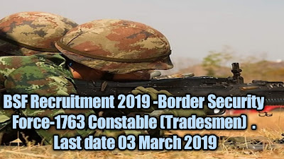 Border Security Force- (BSF) -Recruitment -1763 Posts For Constable(Tradesmen)