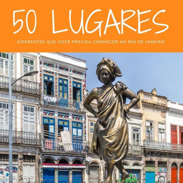"""ebook com """"50 lugares diferentes que você precisa conhecer no Rio de Janeiro"""""""