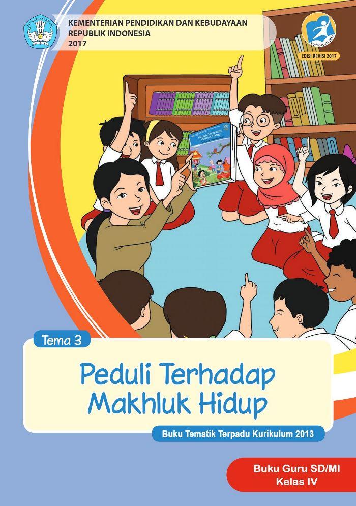 Buku Guru Tematik SD Kelas IV Tema 3 Peduli Terhadap Makhluk Hidup