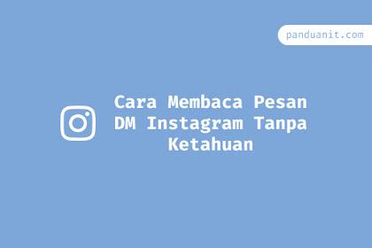 2 Cara Membaca Pesan DM Instagram Tanpa Ketahuan