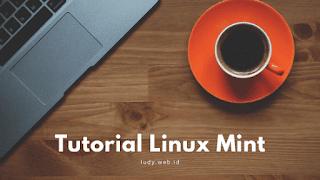 Tutorial Belajar Menggunakan Linux Mint Cinnamon MATE XFCE Untuk Pemula