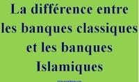 La différence entre les banques classiques et les banques Islamiques