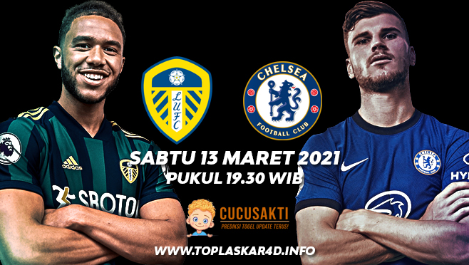 Prediksi Bola Leeds United vs Chelsea Sabtu 13 Maret 2021