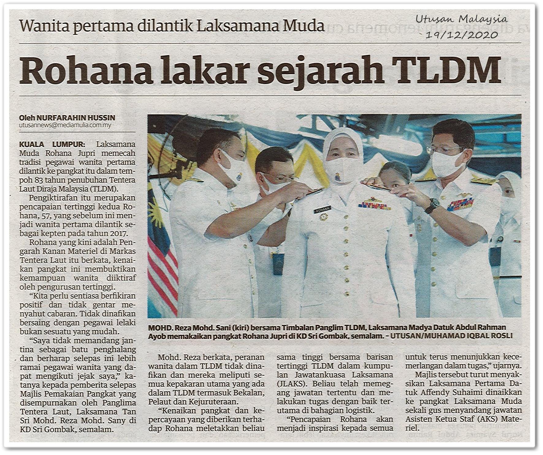 Rohana lakar sejarah TLDM ; Wanita pertama dilantik Laksamana Muda - Keratan akhbar Utusan Malaysia 19 Disember 2020
