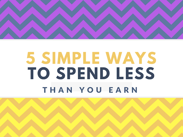 5 Simple Ways to Spend Less Than You Earn