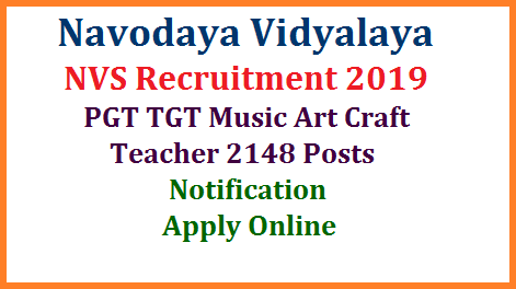 Navodaya Vidyalaya Samithi NVS Inviting Online Application Form to filll up the vacancies of PGT TGT Librarians Music Teacher Art and Craft Teacher Posts in the Jawahar Navodaya Vidyalaya Schools all over India. Eligibility criteria Educational Qualifications Important dates Online Application Form and many more details are available in the NVS PGT TGT Recruitment Notification 2019  Get Details here. Jawahar Navodaya Vidyalaya Samithi Post Graduate Teachers Trained Graduate Teachers Librarians Staff Nurse Art and Craft Teachers Recruitment Notification Released Online Application starts on 10th July and Last to Submit Online Application form is 09th August 2019. Written Examination will be conducted on 5th to 10th September 2019. Downloading of Admit Cards Results will be intimated later navodaya-nvs-pgt-tgt-recruitment-application-form-hall-tickets-results-selection-list-download